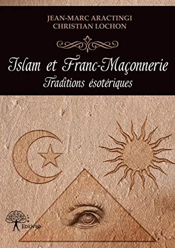 9782332720184: Islam et Franc-Ma�onnerie - Traditions Esoteriques