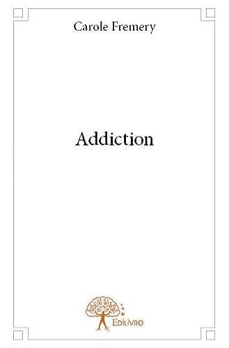 9782332720955: Addiction