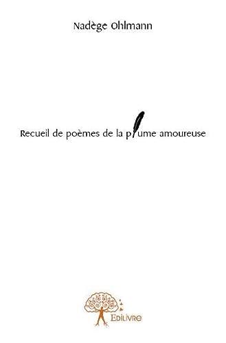 9782332723239: Recueil de Poemes de la Plume Amoureuse