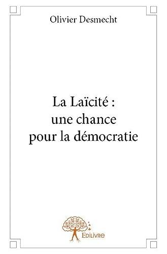 9782332728814: La Laicite : une Chance pour la Democratie