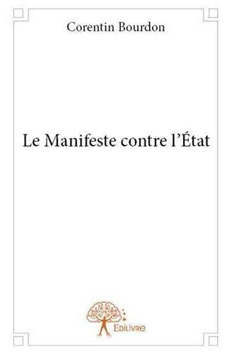 9782332732569: Le Manifeste Contre l'Etat