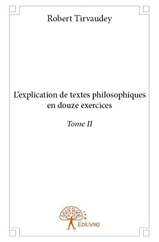 9782332732743: L'Explication de Textes Philosophiques en Douze Exercices