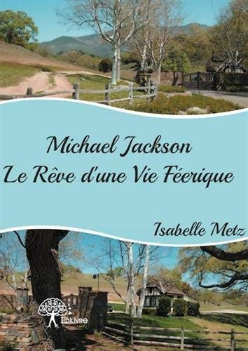 9782332733924: Michael Jackson - le Reve d'une Vie Feerique