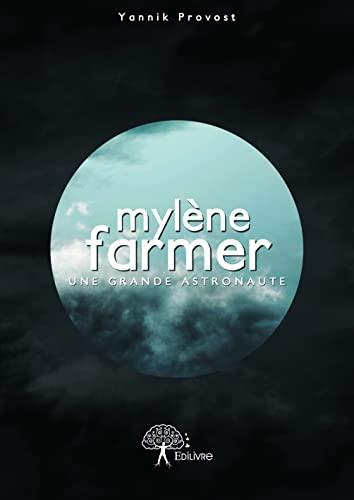 9782332736178: Mylène Farmer : une grande astronaute