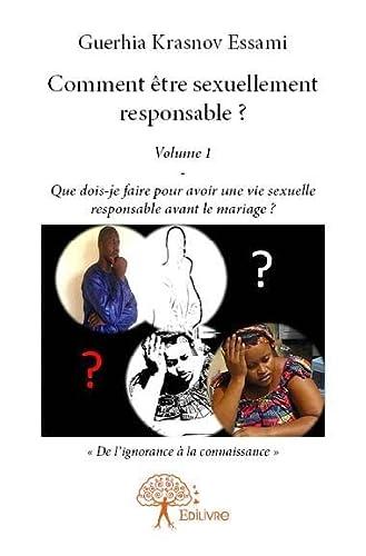 9782332737199: Comment Être Sexuellement Responsable ?