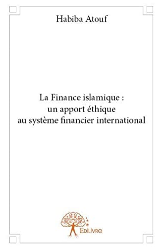9782332741073: La Finance Islamique : un Apport �thique au Systeme Financier International