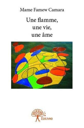 9782332766663: Une Flamme, une Vie, une Ame