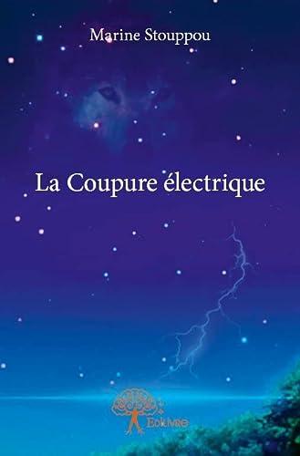9782332777072: La Coupure Electrique
