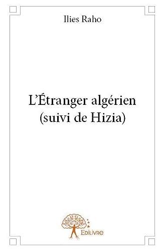 9782332777614: L?Étranger Algerien (Suivi de Hizia)