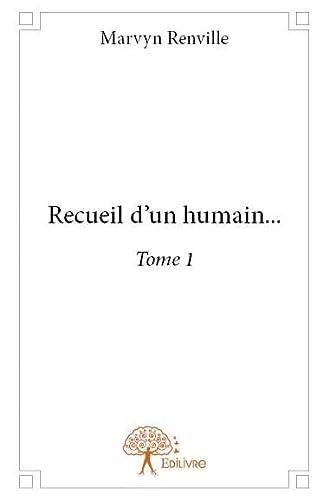 9782332778635: Recueil d'un Humain... Tome I