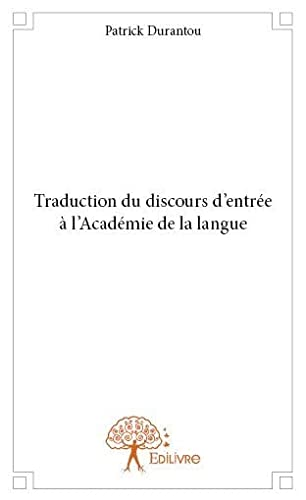 9782332784407: Traduction du Discours d?Entr�e a l?Acad�mie de la Langue