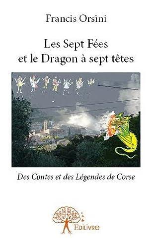 9782332793294: Les Sept Fees et le Dragon a Sept T�tes