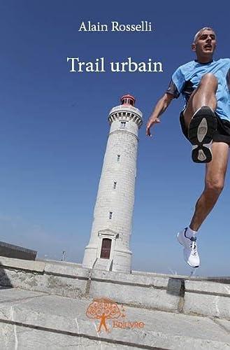 9782332795908: Trail Urbain