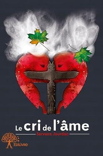 9782332797827: Le Cri de l'Ame