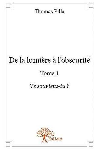 9782332799869: De la Lumiere a l'Obscurite