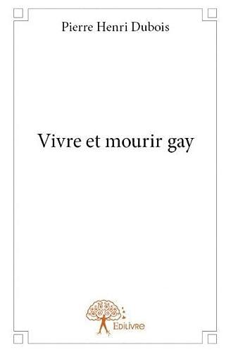 9782332813169: Vivre et Mourir Gay