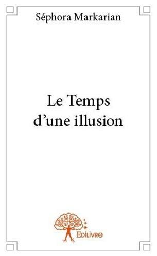 9782332819642: Le Temps d'une Illusion