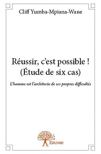 9782332823632: Réussir, C'Est Possible ! (Etude de Six Cas)