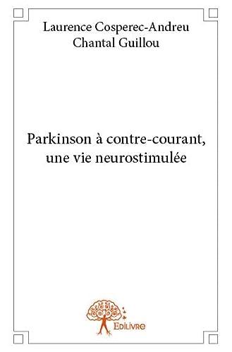 9782332824059: Parkinson a contre-courant, une vie neurostimulee