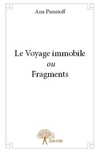 9782332824745: Le voyage immobile ou fragments