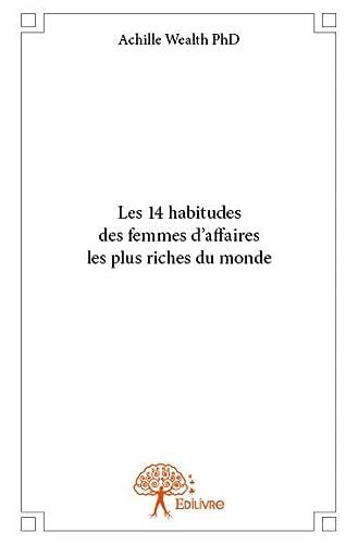 9782332825551: Les 14 Habitudes des Femmes d?Affaires les Plus Riches du Monde