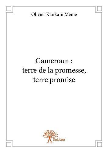 9782332829009: Cameroun : Terre de la Promesse, Terre Promise
