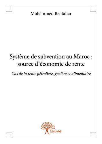 9782332845337: Systeme de Subvention au Maroc : Source d'Économie de Rente