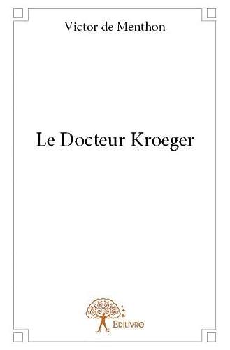 9782332847645: Le Docteur Kroeger
