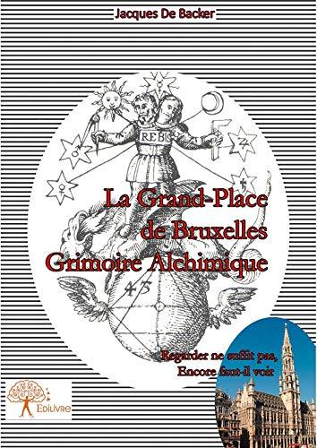 9782332847768: La Grand-Place de Bruxelles, Grimoire Alchimique