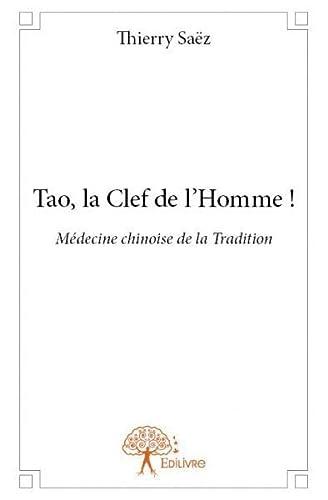 9782332855718: Tao, la Clef de l'Homme !
