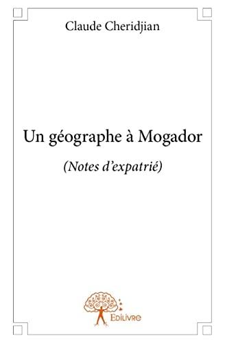 9782332855985: Un Geographe a Mogador