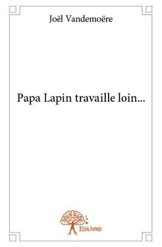 9782332857064: Papa Lapin Travaille Loin...