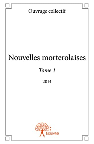 9782332871411: Nouvelles Morterolaises Tome 1