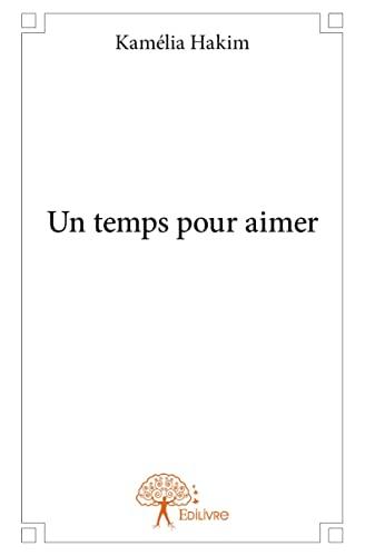9782332875945: Un Temps pour Aimer
