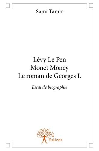 9782332880390: Levy le Pen Monet Money le Roman de Georges l