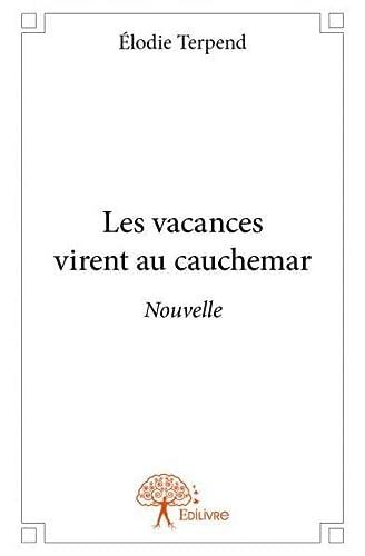 9782332886996: Les Vacances Virent au Cauchemar