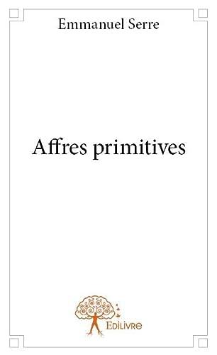 9782332887832: Affres Primitives