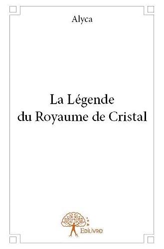 9782332892720: La Légende du Royaume de Cristal