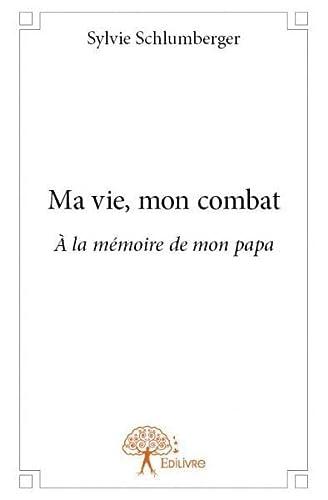 9782332892812: Ma Vie, Mon Combat