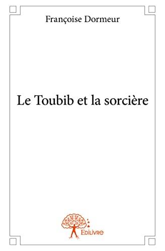 9782332894137: Le toubib et la sorci�re