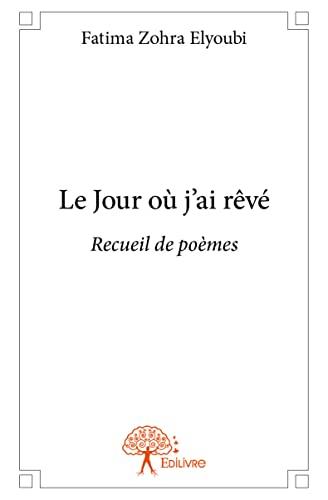 9782332894977: Le Jour Ou J?Ai Reve
