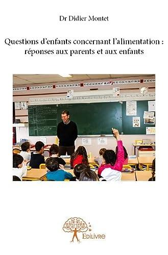 9782332899262: Questions d?Enfants Concernant l?Alimentation : Reponses aux Parents et aux Enfants