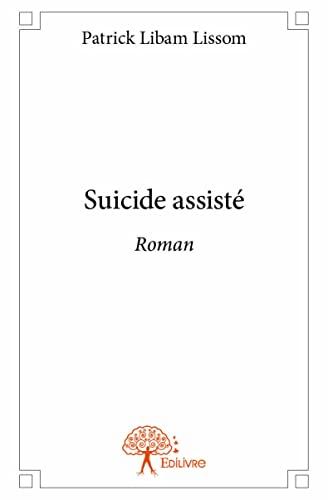 9782332905598: Suicide Assiste