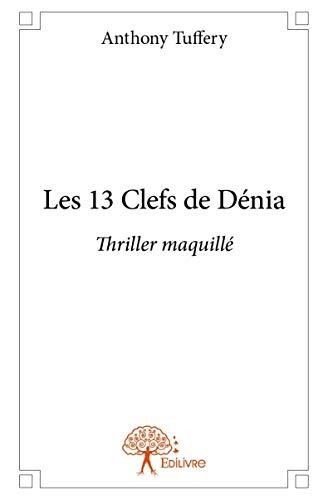 9782332907035: Les 13 Clefs de Denia