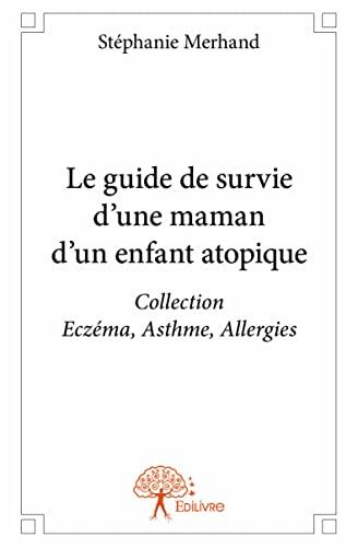 9782332909015: Le Guide de Survie d?une Maman d?un Enfant Atopique