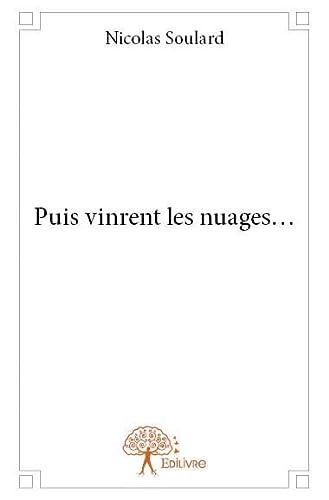 9782332910998: Puis Vinrent les Nuages ...