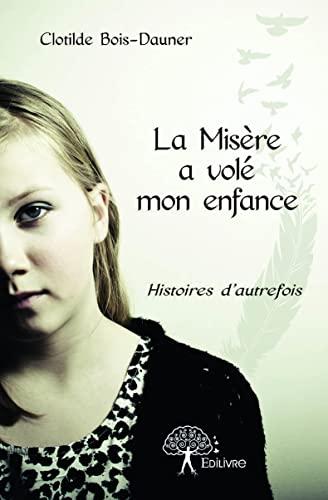 9782332919557: La Mis�re a Vole Mon Enfance