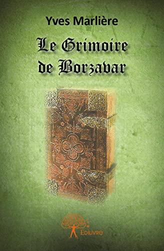 9782332919977: Le Grimoire de Borzavar