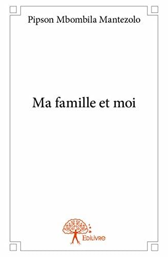 9782332920607: Ma Famille et Moi