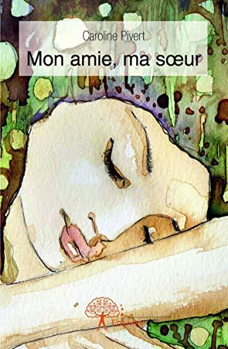 9782332921383: Mon Amie, Ma Soeur